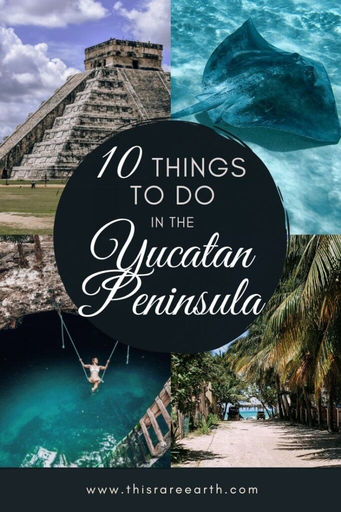 10 Things to Do in the Yucatan Peninsula pin with four photos; two water and two land.