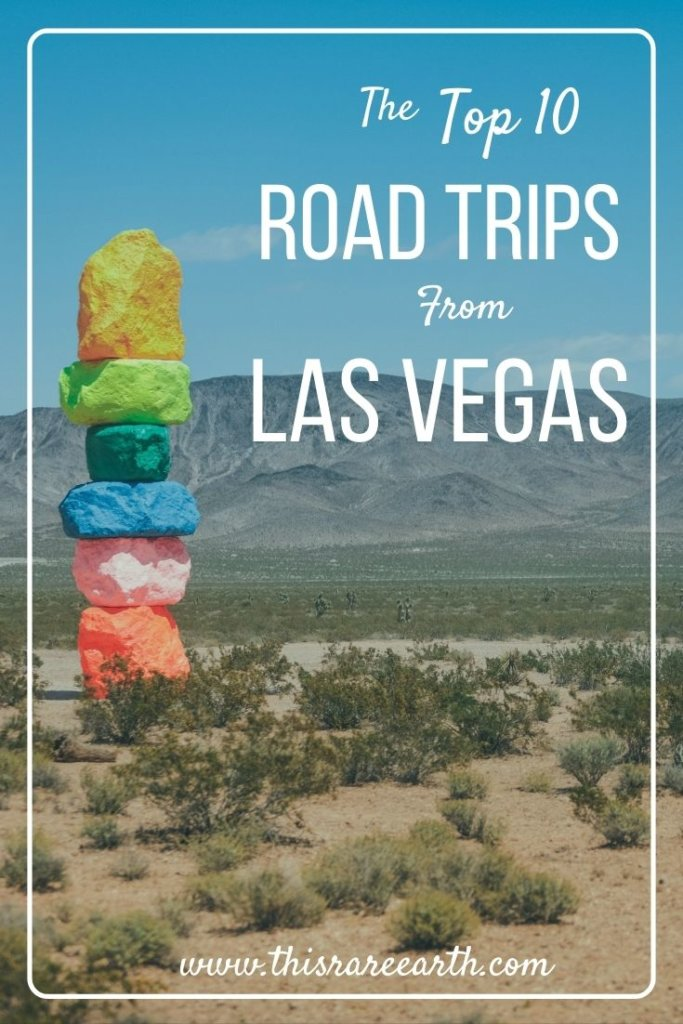 The Top 10 Road Trips From Las Vegas || www.thisrareearth.com