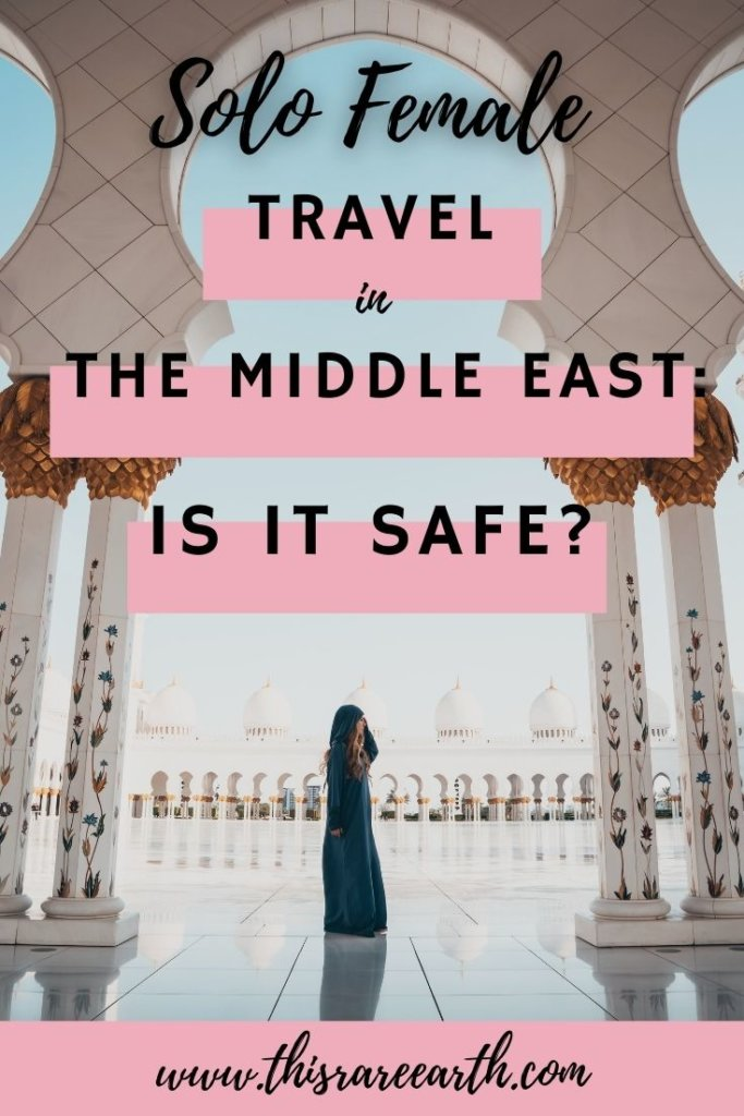 Solo Female Travel in the Middle East - Is it safe?