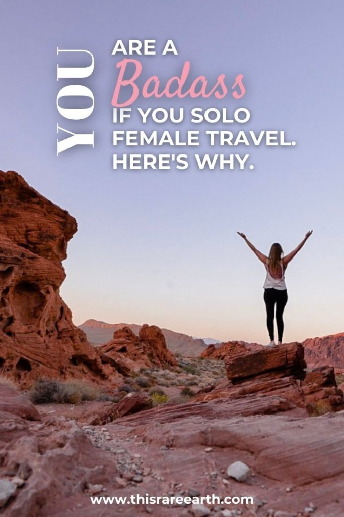 YOU Are A Badass If You Solo Female Travel. Here's Why. Pinterest Pin #2.