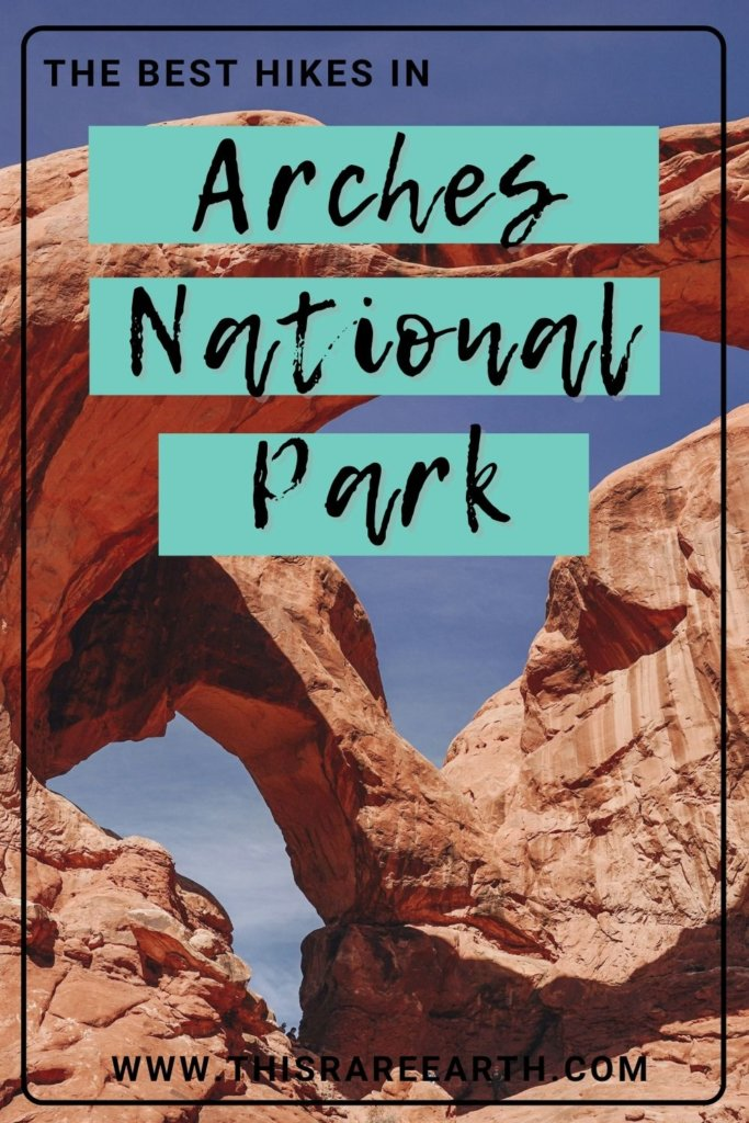 The Best Hikes in Arches National Park Pin featuring Double Arch.