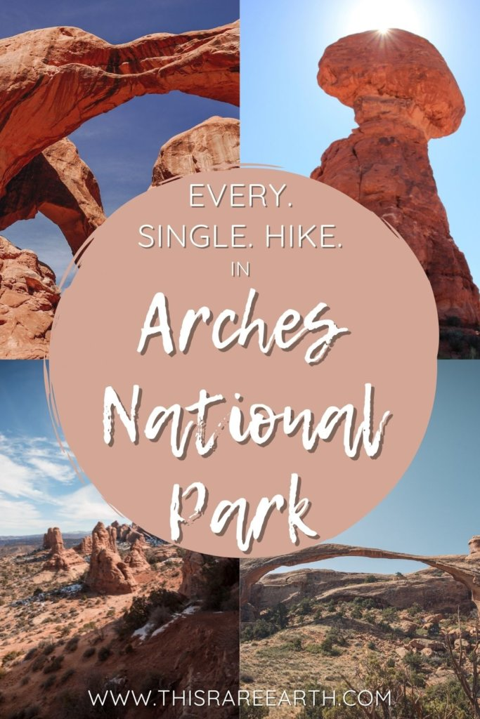 The Best Hikes in Arches National Park Pin - Every. Sigle. Hike!