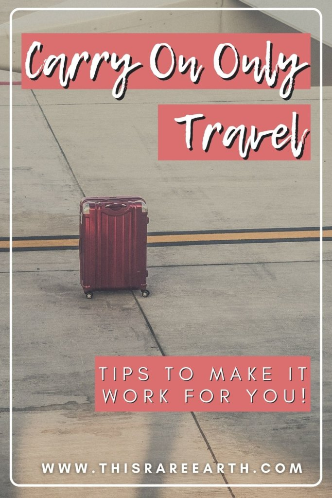 Carry On Only Travel Tips Pinterest Pin