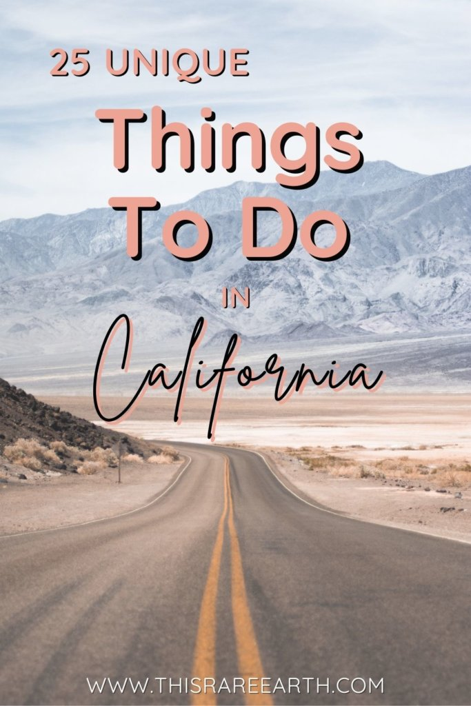 25 Fun and Unique Things To Do In California